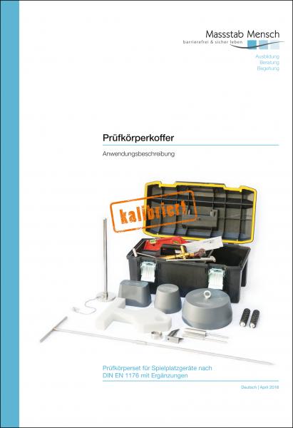 Anwendungsbeschreibung für Prüfkörperset für Spielplatzgeräte nach DIN EN 1176von Massstab Mensch