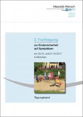 Tagungsband 2. Fachtagung zur Kindersicherheit auf Spielplätzen, München 2017, Veranstalter Massstab Mensch